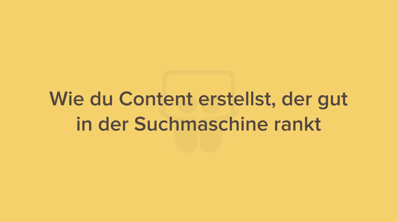 content erstellen suchmaschine ranken