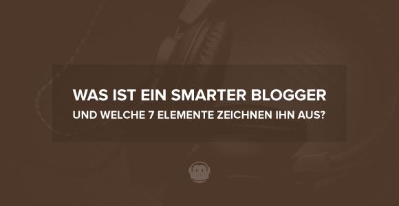 was ist ein smarter blogger und welche 7 elemente zeichnen ihn aus chimpify. Black Bedroom Furniture Sets. Home Design Ideas