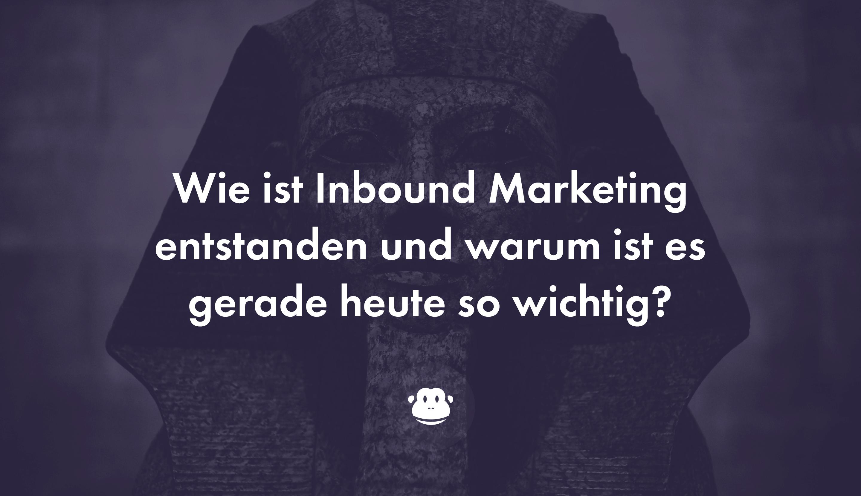 Wie ist Inbound Marketing entstanden? – Chimpify