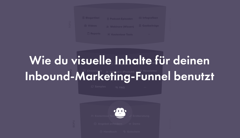 Wie du visuelle Inhalte für deinen Inbound-Marketing-Funnel benutzt -  Chimpify
