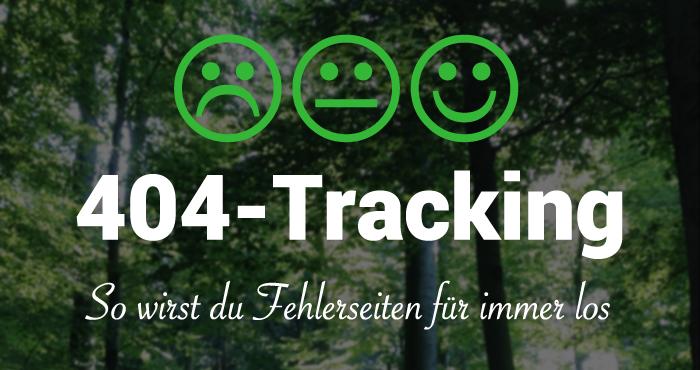 404 Error Tracking: So wirst du 404- und andere Fehlerseiten für immer los