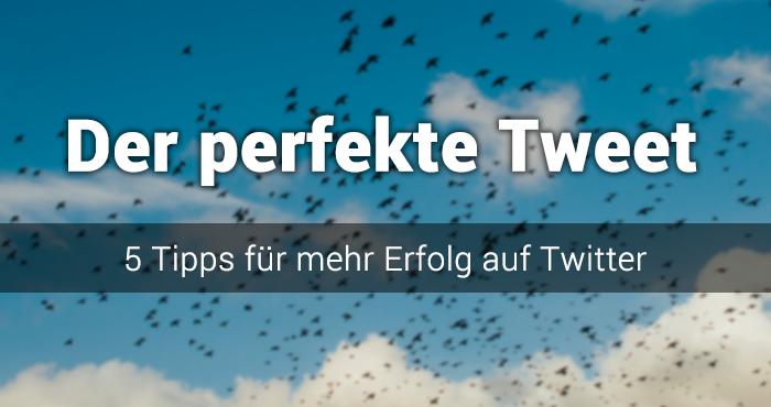 5 Tipps für den perfekten Tweet
