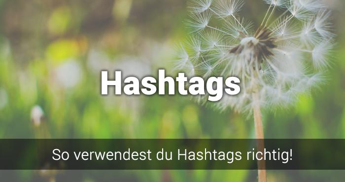 Wie Hashtags sich im Social Media durchsetzen: Das solltest du wissen!