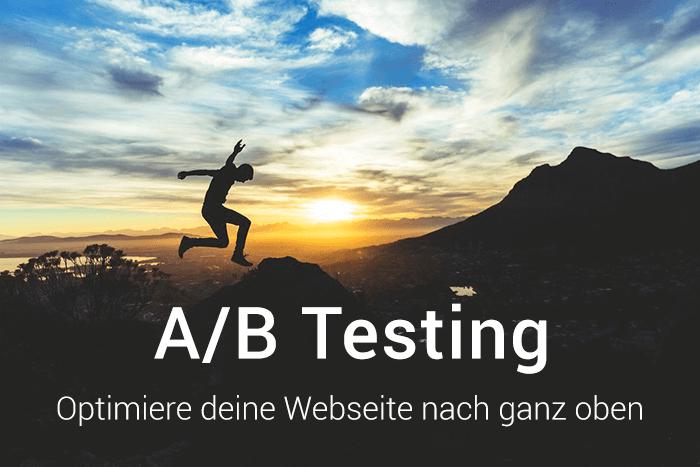 A/B Testing - Optimiere deine Webseite ganz nach oben