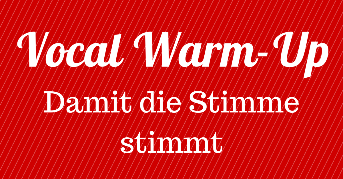 [Video] Vocal Warm-Up – Damit die Stimme stimmt