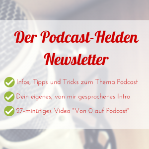 Der Podcast-Helden Newsletter