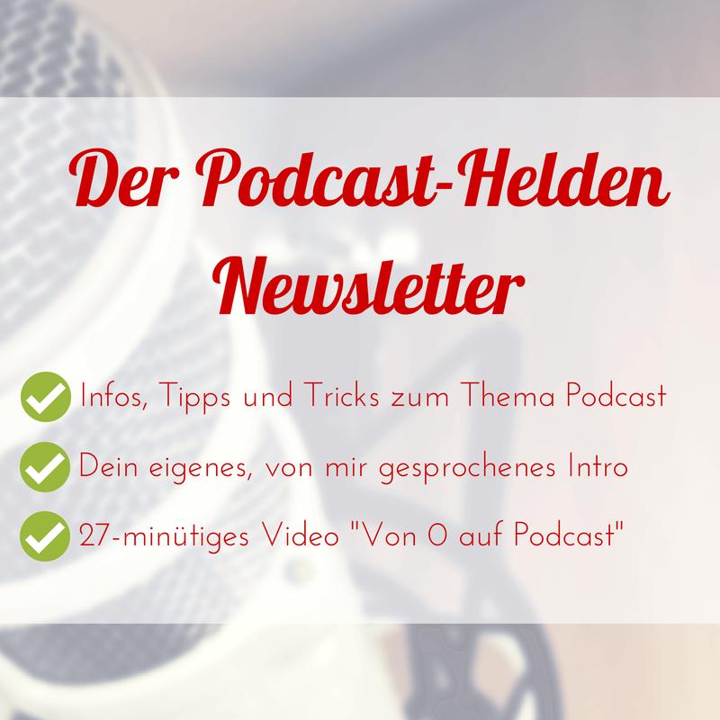 Der Podcast-Helden Newsletter
