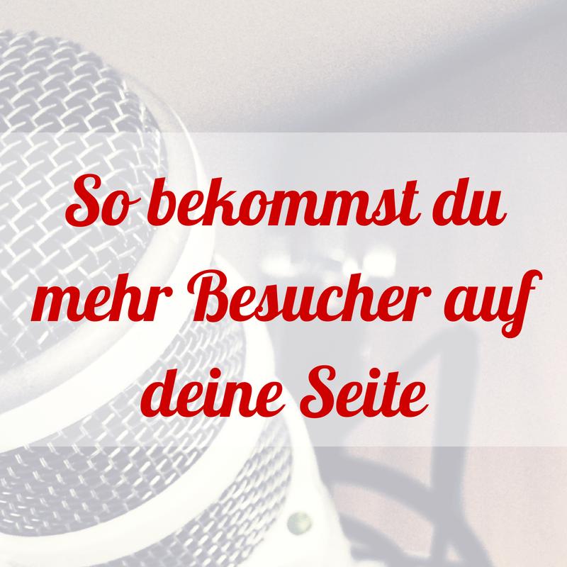 Wie du mit deinem Podcast mehr Besucher auf deine Seite bekommst