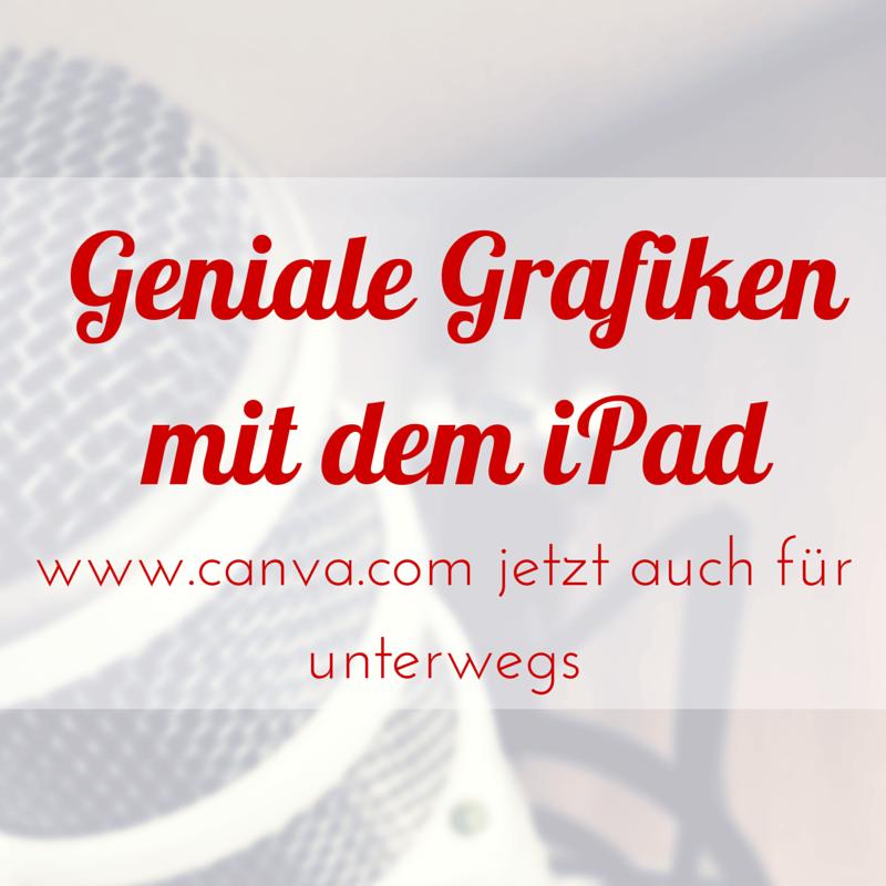 Geniales Grafiktool – Canva jetzt auch auf dem iPad