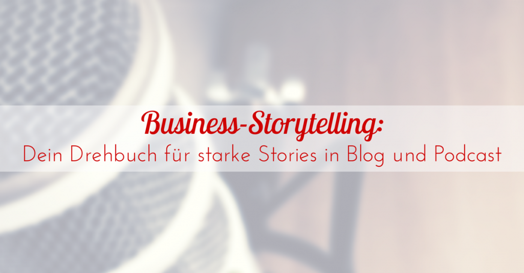 Business-Storytelling im Blog