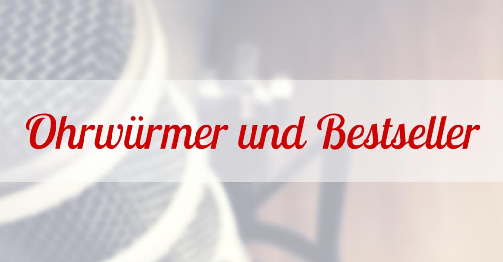 Ohrwürmer und Bestseller – Vol.1