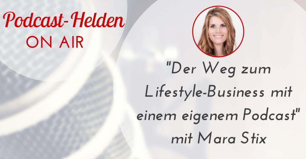 PHOA013 – Der Weg zum Lifestyle-Business mit einem eigenen Podcast mit Mara Stix