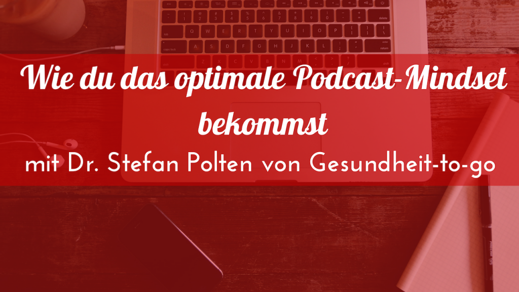 Optimales Podcast-Mindset