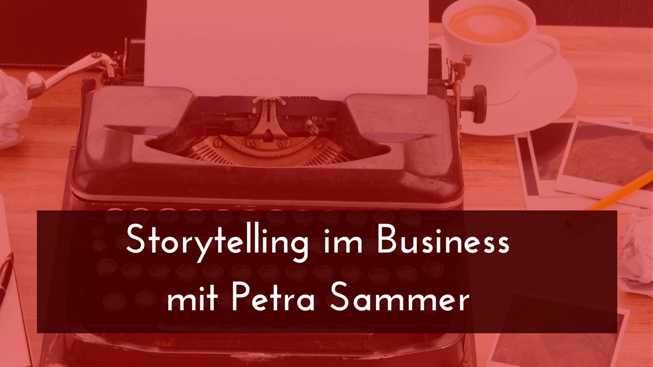 Storytelling im Business mit Petra Sammer