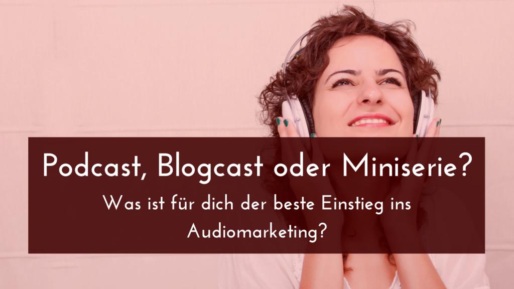 Was ist für dich der beste Einstieg ins Audiomarketing?-2