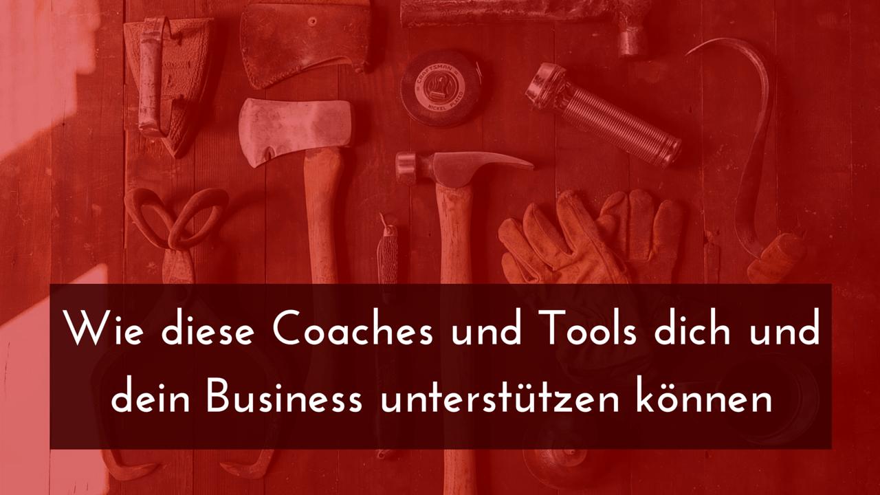 Wie diese Coaches und Tools dich und dein Business unterstützen können
