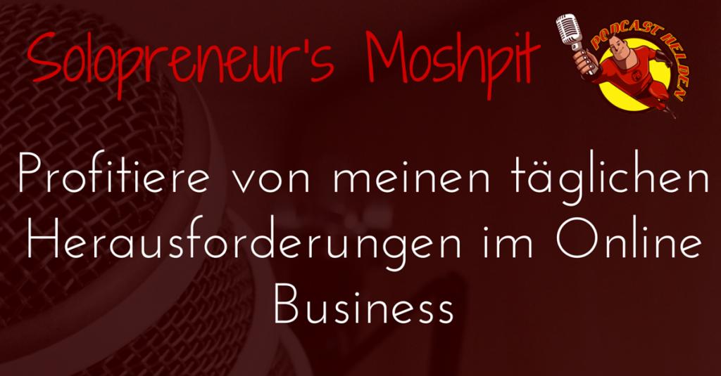 Profitiere von meinen täglichen Herausforderungen im Online Business