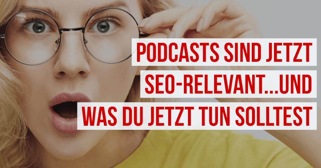 Podcasts sind jetzt SEO-relevant... und was du jetzt tun solltest