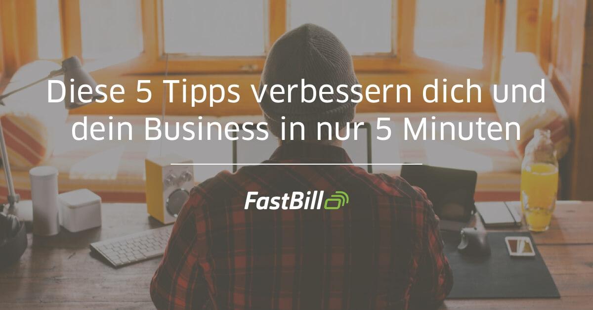 5 Tipps, die dich und dein Business in 5 Minuten verbessern