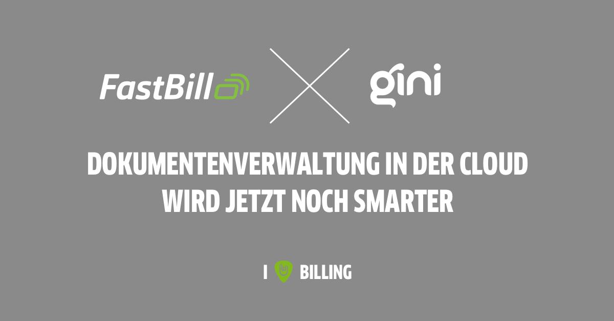 FastBill und Gini machen die Belegverwaltung in der Cloud noch smarter