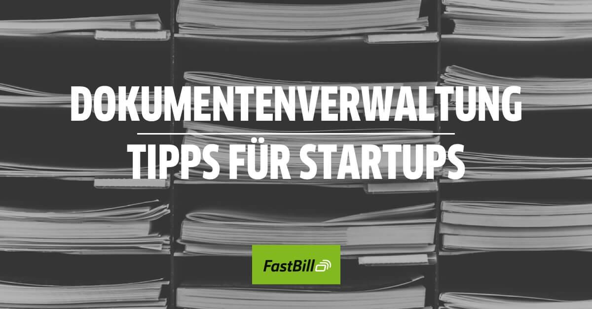 Dokumentenverwaltung – Tipps für Startups