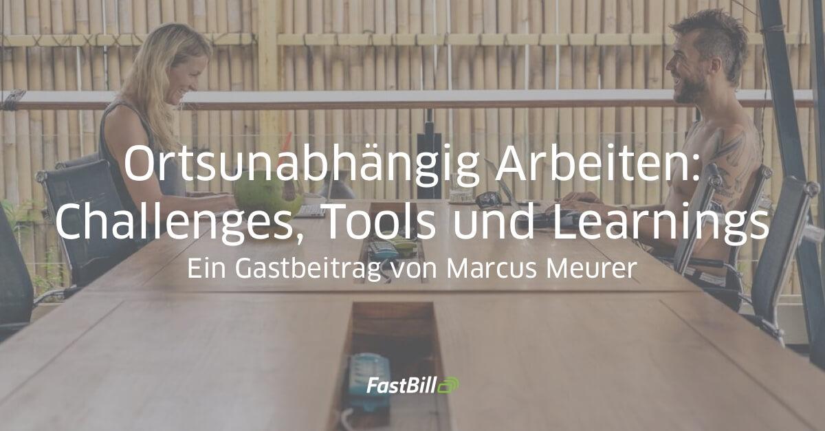 Ortsunabhängig Arbeiten: Challenges, Tools und Learnings