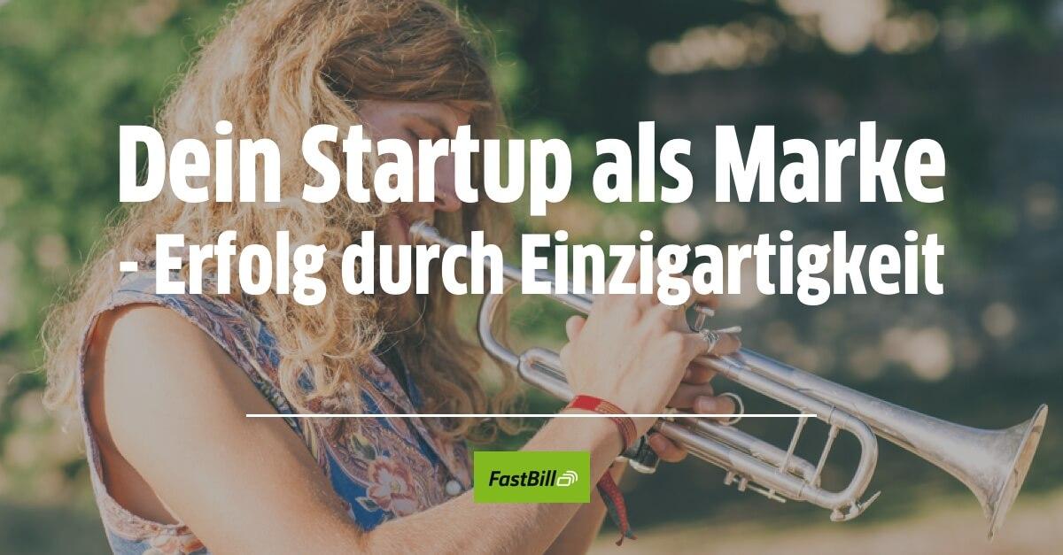 Dein Startup als Marke – Erfolg durch Einzigartigkeit