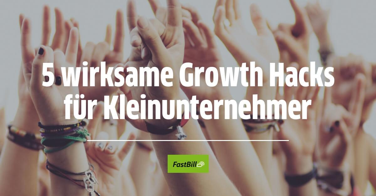 5 wirksame Growth Hacks für Kleinunternehmer
