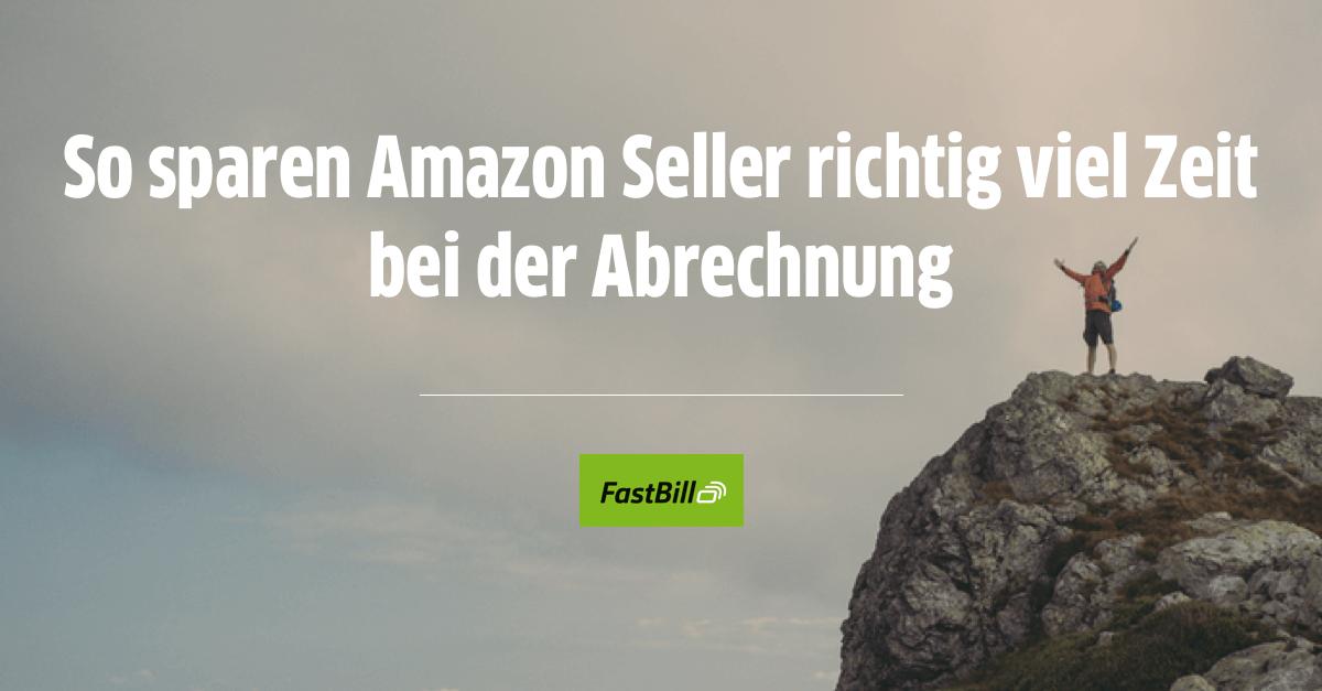 So sparen Amazon Seller richtig viel Zeit bei der Abrechnung