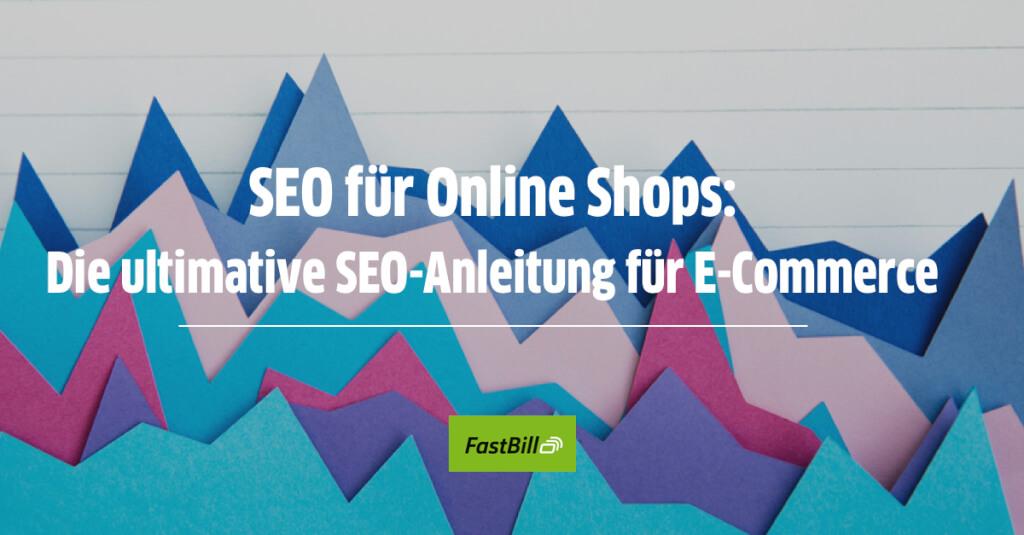 SEO für Onlineshops: Die ultimative SEO-Anleitung für E-Commerce