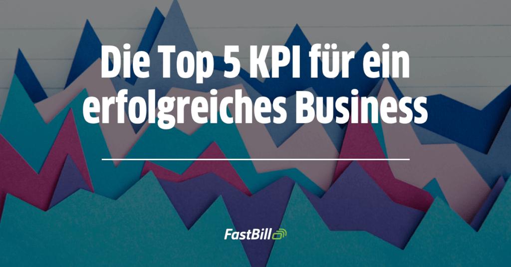 KPI Beispiele: Die Top 5 KPI für ein erfolgreiches Business