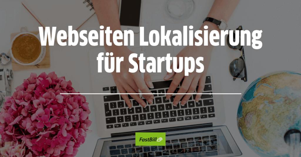 Webseiten Lokalisierung für Startups: Worauf du aus Kundenperspektive achten solltest
