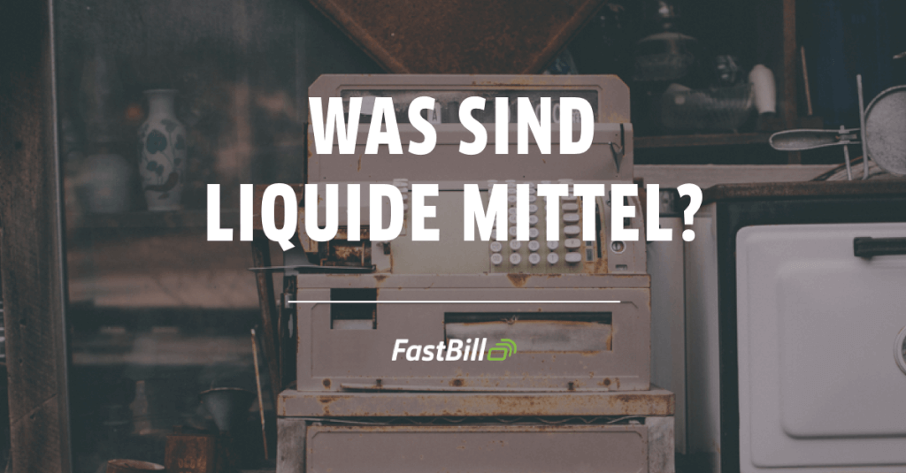 Liquide Mittel - Was sind liquide Mittel?