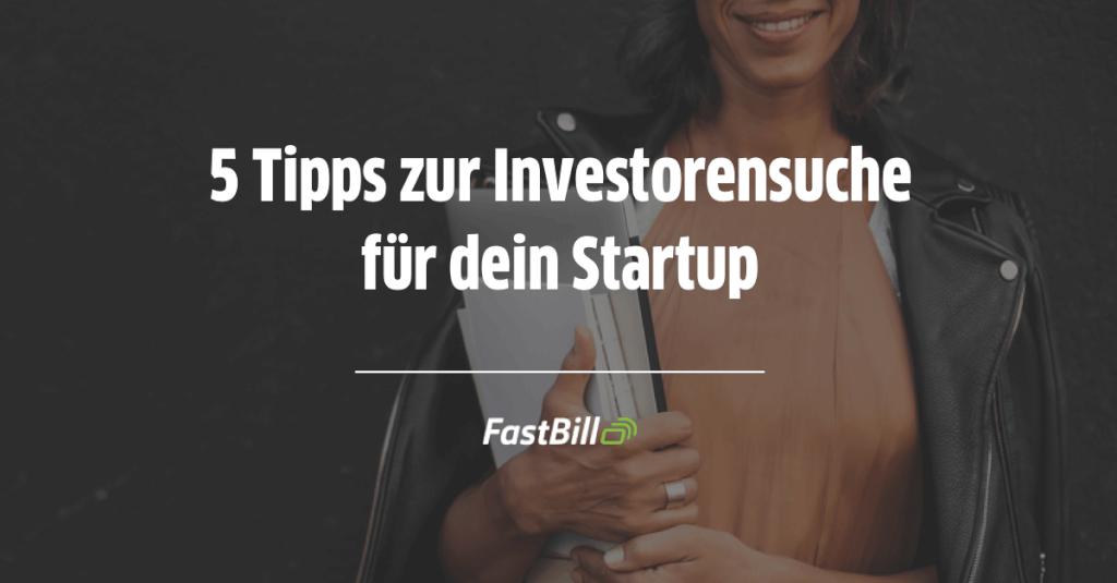 5 Tipps zur Investorensuche für dein Startup