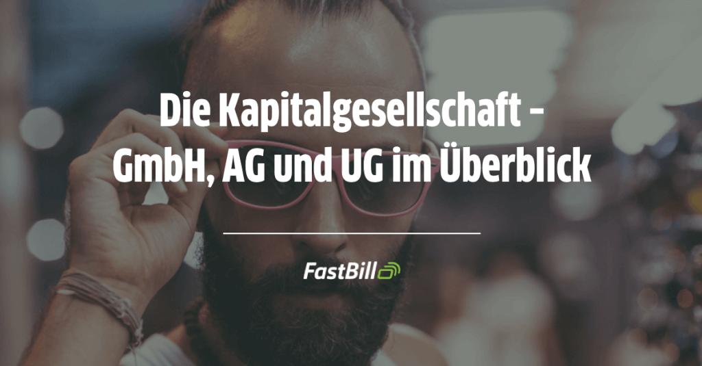 Die Kapitalgesellschaft – GmbH, AG und UG im Überblick