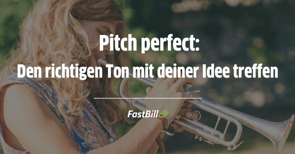 Pitch perfect: Den richtigen Ton mit deiner Idee treffen