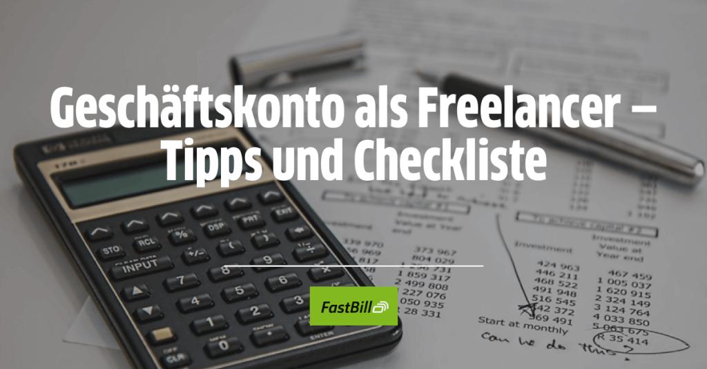 Geschäftskonto als Freelancer: Tipps & Checkliste