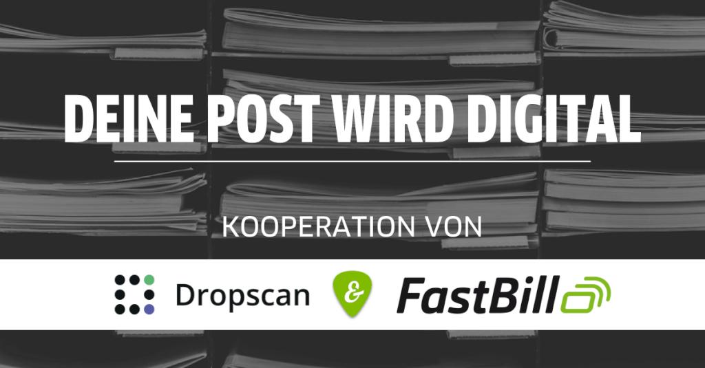 Deine Post wird digital: Kooperation von Dropscan & FastBill