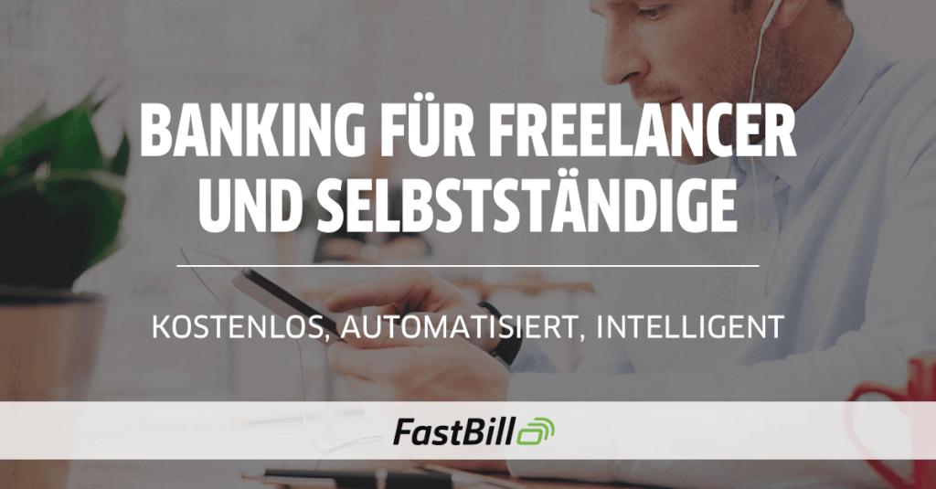 Banking für Selbstständige und Freelancer - kostenlos, automatisiert, intelligent