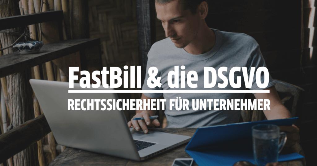 FastBill & die DSGVO - 3 Tipps für mehr Sicherheit