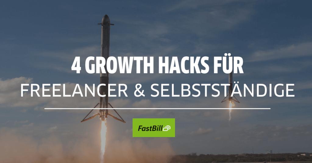 4 Growth Hacks für Freelancer & Selbstständige