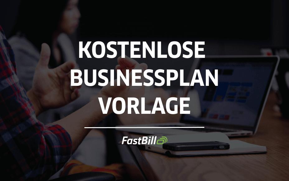 Businessplan Vorlage – Kostenlose Vorlage für Gründer