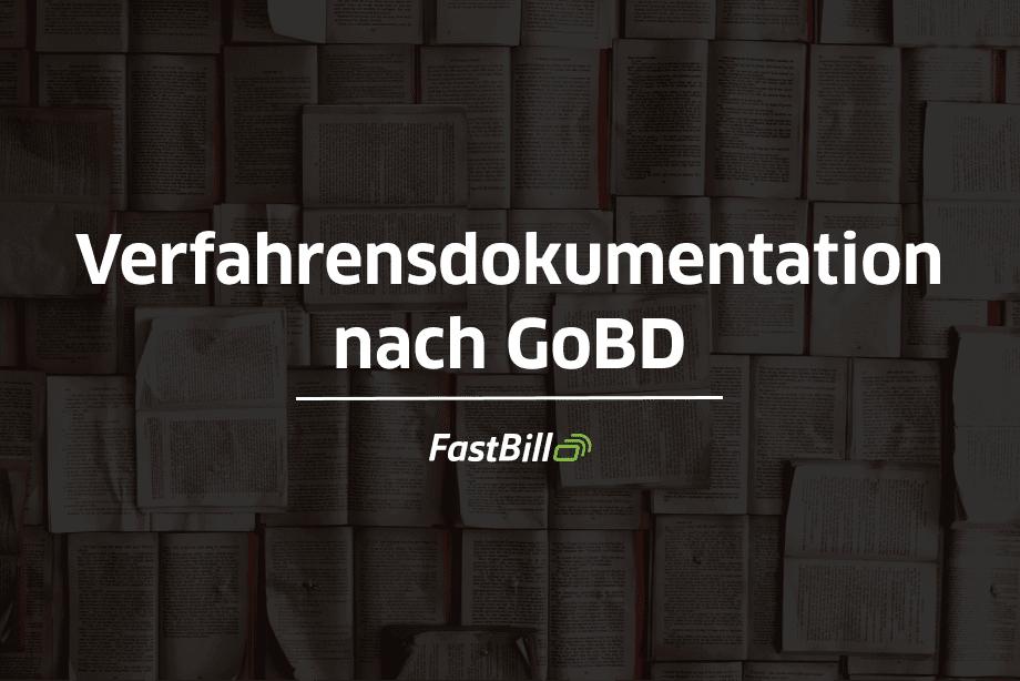 Verfahrensdokumentation nach GoBD - einfach erklärt
