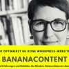 Bananacontent: So optimierst du deine Wordpress-Website