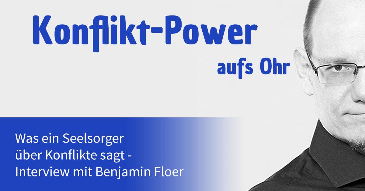Was ein Seelsorger über Konflikte sagt - Interview mit Benjamin Floer