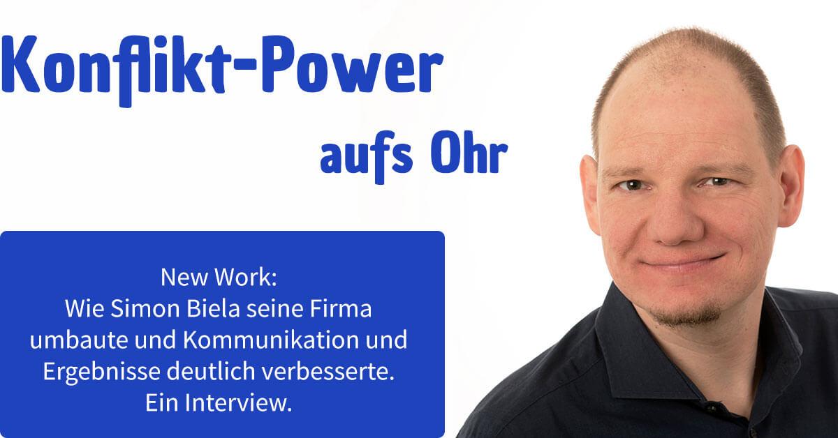 New Work: Wie Simon Biela seine Firma umbaute und Kommunikation und Ergebnisse deutlich verbesserte. Ein Interview