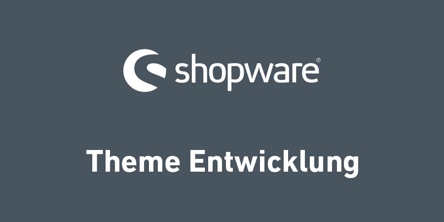 Was du über die Shopware 5 Theme Struktur wissen musst und wie du ein eigenes Template erstellst