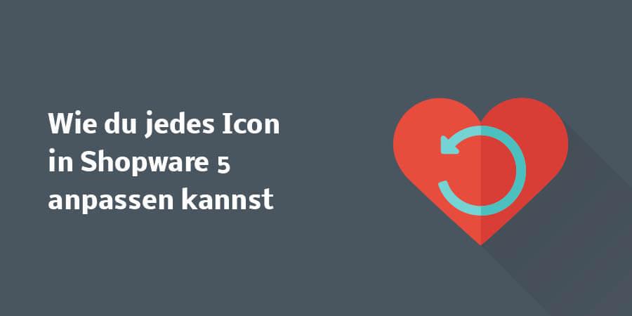 Wie du jedes Icon in Shopware 5 anpassen kannst