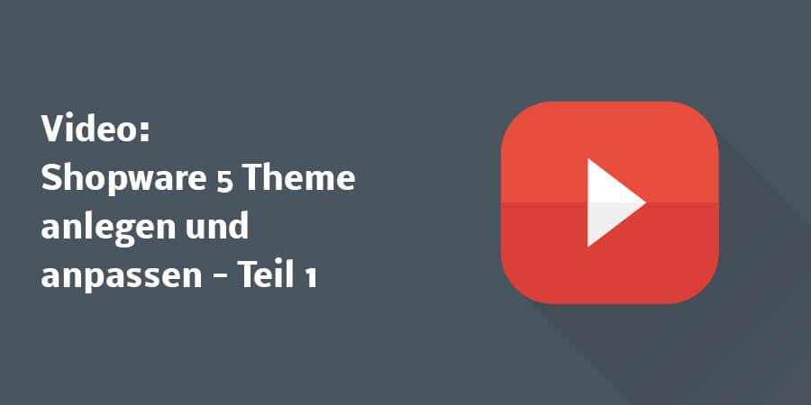 Video: Wie du dein erstes Shopware 5 Theme anlegst und anpasst – Teil 1