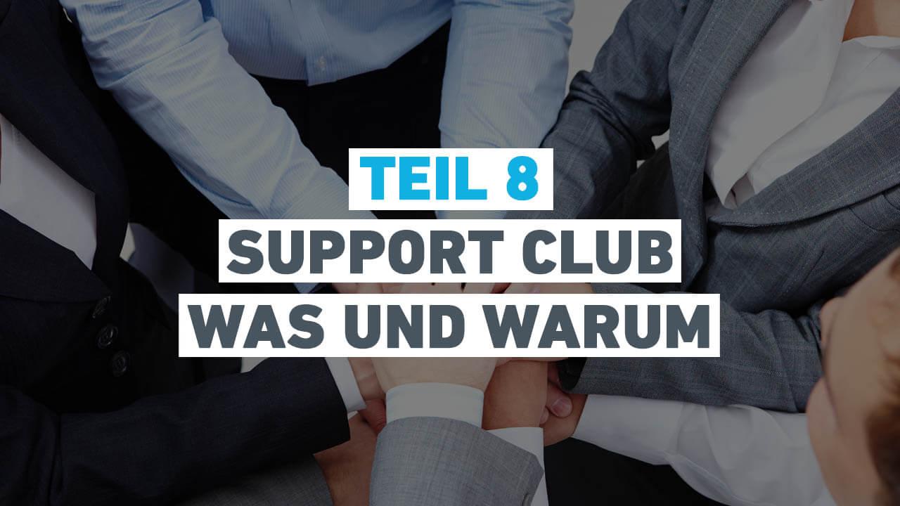 Teil 8 - Support Club - Was und Warum